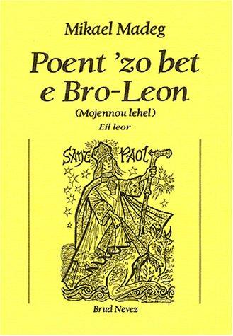 Poent'zo bet e Bro-Leon : Mojennou Lehel Eil leor par Mikael Madeg