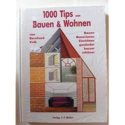 1000 Tips zum Bauen und Wohnen: Bauen, Renovieren, Einrichten - gesünder, besser, schöner