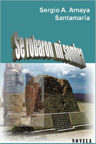 Se robaron mi sombra o Juvencio y su mundo (Spanish Edition)