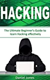 Hacking: The Ultimate Beginner's Guide to Learn Hacking Effectively(Penetration Testing, Basic Security, Wireless Hacking, Ethical Hacking, Programming Book-1)