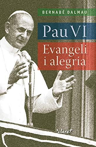 Pau VI: Evangeli i alegria (Catalan Edition)