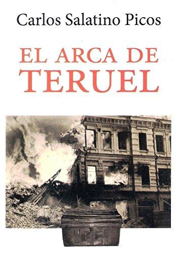 EL ARCA DE TERUEL por CARLOS SALATINO PICOS