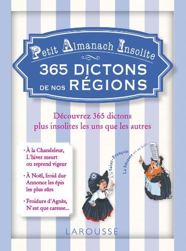 Petit almanach insolite - 365 dictons de nos régions par Gabrielle Cosson