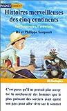 Histoires merveilleuses des cinq continents, tome 2 - Sur les routes, l'aventure