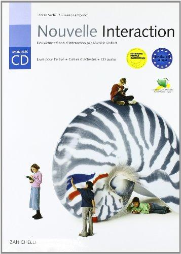 Nouvelle interaction. Livre pour l'lve. Cahier d'activits. Module C-D. Con CD. Per le Scuole