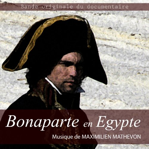 Bonaparte en Egypte (Bande Originale du documentaire)