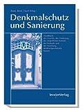 Image de Rechtshandbuch Denkmalschutz und Sanierung: Mit den Schwerpunkten Erwerb, Förderung, steuerliche Vorteile, Sanierung, Verkauf von denkmalgeschützten