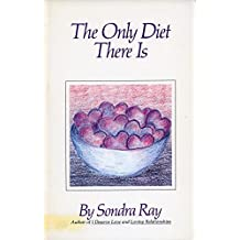 The Only Diet There is by Fred Lehrman (Foreword), Linda Thistle (Foreword), Sondra Ray (20-May-1982) Paperback