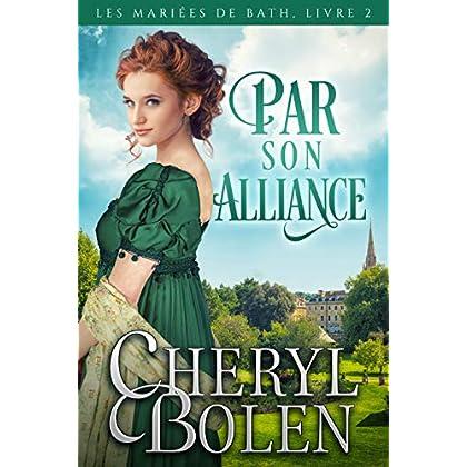 Par son alliance (Les mariées de Bath t. 2)
