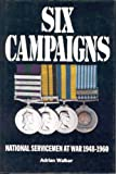Six Campaigns: National Servicemen at War, 1948-60