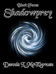 Shadowprey: A Black Foxes Adventure (The Black Foxes Book 2)