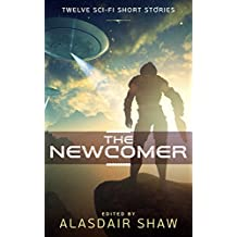The Newcomer: Twelve Science Fiction Short Stories (Scifi Anthologies Book 1) (English Edition)