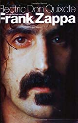 Electric Don Quixote: The Definitive Story of Frank Zappa