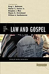 Five Views on Law and Gospel (Counterpoints: Exploring Theology) (Counterpoints: Bible and Theology)