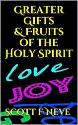 Greater Gifts & Fruits of the Holy Spirit (English Edition)