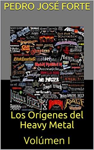Descargar Libro Los Orígenes del Heavy Metal: Volúmen I de Pedro José Forte