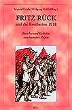 Fritz R�ck und die Revolution 1918. Berichte und Gedichte aus bewegten Zeiten