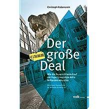 Der große Deal: Wie die BayernLB beim Kauf der Hypo Group Alpe Adria Milliarden verzockte
