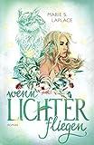 Wenn Lichter fliegen (Lichter-Trilogie, Band 1)