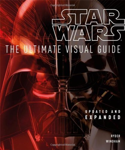 Star Wars: The Ultimate Visual Guide: Updated and Expanded by Ryder Windham(2012-04-30)