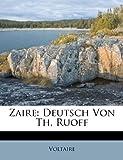 Zaire: Deutsch Von Th. Ruoff -