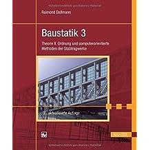 Baustatik 3: Theorie II. Ordnung und computerorientierte Methoden der Stabtragwerke by Raimond Dallmann (2015-07-07)