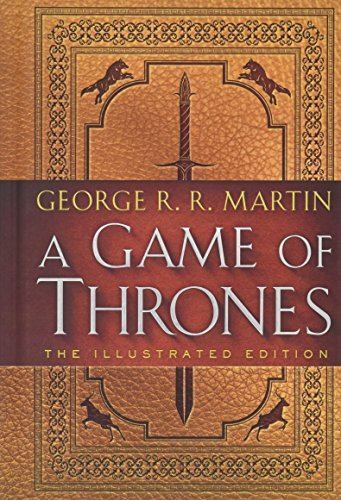 A Game of Thrones: The Illustrated Edition: A Song of Ice and Fire: Book One par George R R Martin