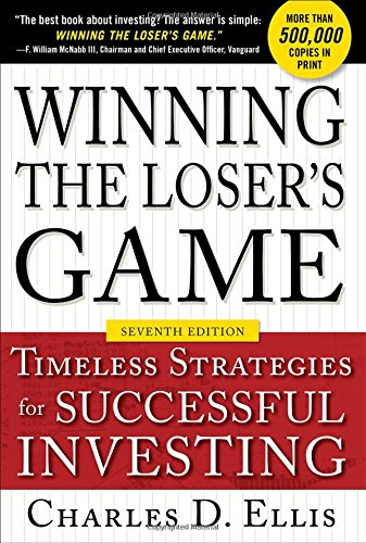 Winning the Loser's Game, Seventh Edition: Timeless Strategies for Successful Investing por Charles Ellis