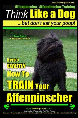 Affenpinscher, Affenpinscher Training | Think Like a Dog ~ But Don't Eat Your Poop! | Breed Expert Affenpinscher…