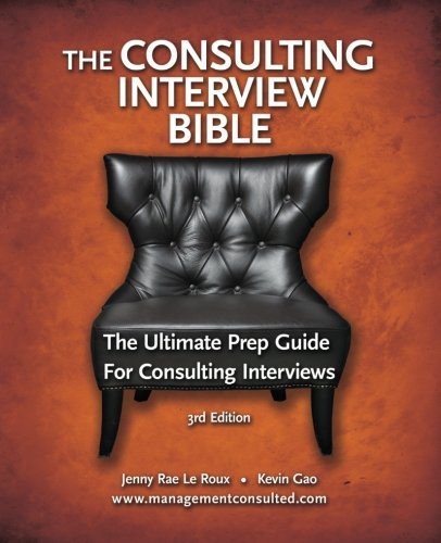 The Consulting Interview Bible: Volume 1 por Jenny Rae Le Roux