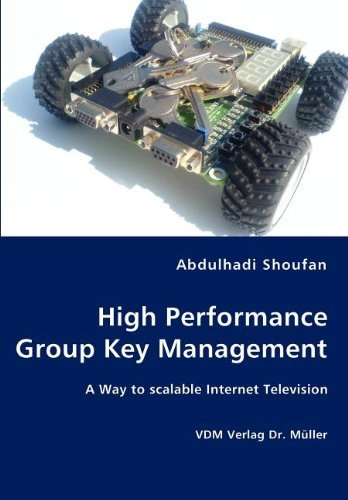 High Performance Group Key Management by Abdulhadi Shoufan (2007-07-17)