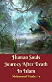 #3: Human Souls Journey After Death In Islam