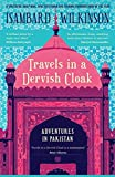 Travels in a Dervish Cloak: Adventures in Pakistan