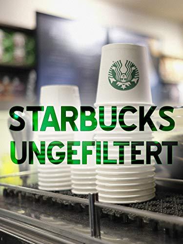 Starbucks ungefiltert