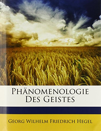 System der Wissenschaft, erster Theil, die Phänomenologie des Geistes