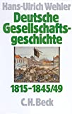 Deutsche Gesellschaftsgeschichte, 4 Bde., Bd.2, Von der Reformära bis zur industriellen und politischen 'Deutschen Doppelrevolution' 1815-1845/49