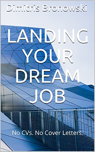 landing-your-dream-job-no-cvs-no-cover-letters-english-edition