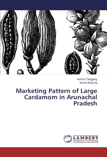 Marketing Pattern of Large Cardamom in Arunachal Pradesh