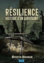 RÉSILIENCE: Histoire d'un survivant