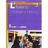 L'italiano. Strategie e metodo. Testi. Per il biennio