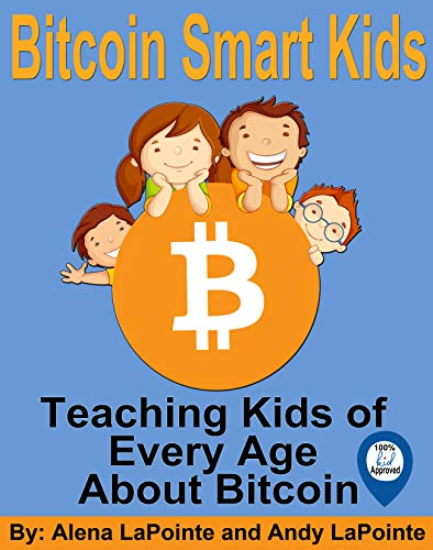 Bitcoin Smart Kids: Teaching Kids of Every Age About Bitcoin (English Edition)