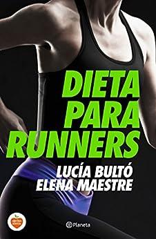 Dieta para runners de [Bultó, Lucía, Maestre, Elena]