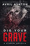 Dig Your Grave (Staniel Book 2) (English Edition)