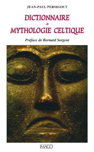 Dictionnaire de mythologie celtique (IMAGO (EDITIONS) par Persigout Jean-Paul