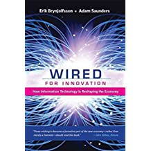 [(Wired for Innovation : How Information Technology Is Reshaping the Economy)] [By (author) Erik Brynjolfsson ] published on (April, 2013)