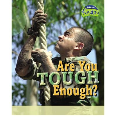 [(Are You Tough Enough?)] [ Raintree Publishers ] [September, 2005]