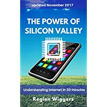 The power of Silicon Valley (Understanding Internet Book 7) (English Edition)