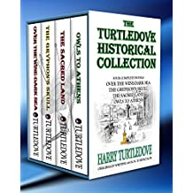 Box Set: The Turtledove Historical Collection (4 Novels): Over the Wine-Dark Sea - The Gryphon's Skull - The Sacred Land - Owl to Athens (English Edition)
