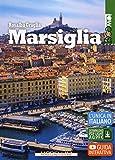Marsiglia. Ediz. ampliata. Con Contenuto digitale per download