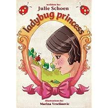 The Ladybug Princess: A Princess Picture Book (English Edition)